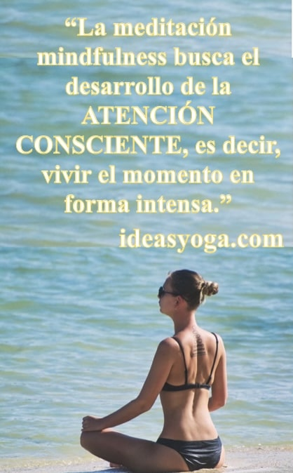 Atencion consciente - meditatcion mindfulness - ideasyoga