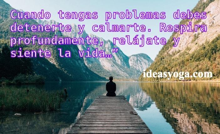 Relajarcion calma - como enfretar los problemas - ideasyoga
