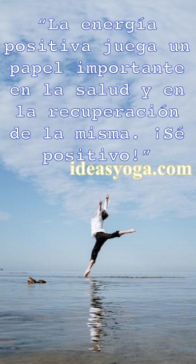 energía positiva - Frases motivacion inspiracion - Vida mejor - Ideas Yoga