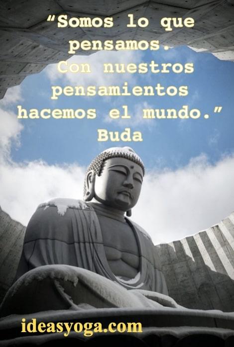 Somos lo que pensamos - Frases de Buda - Karma Yoga - ideasyoga
