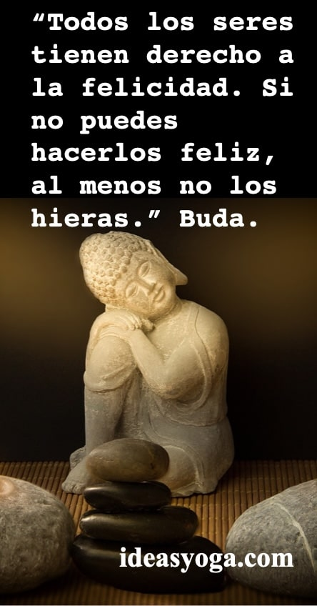 felicidad buda - relfexion pensamientos - yoga - ideasyoga