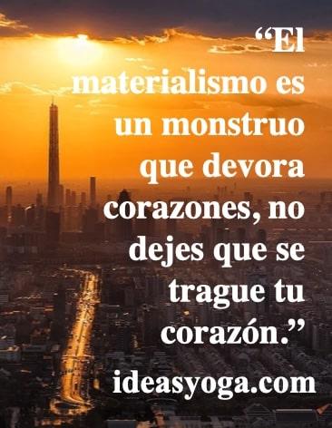 Materialismo - Palabras de reflexion pensamientos - frases motivadoras inspiradoras de excito - LA APRECIACIÓN Y LA GRATITUD- ideasyoga