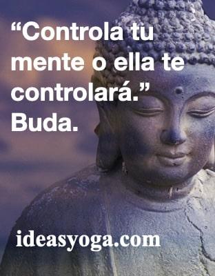 Controla tu mente - frases reflexion motivacion - EL BUDA Y LA MENTE - ideasyoga